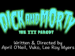 Rick and Morty Porn Parody:Dick and Morty TRAILER