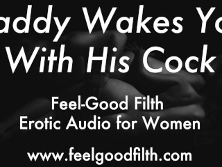 DDLG Roleplay: Wake Up & Fuck Daddy (Erotic Audio for Women)