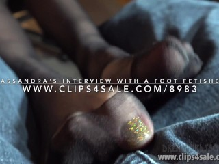 Cassandra's Interview with a Foot Fetisher - (Dreamgirls in Socks)